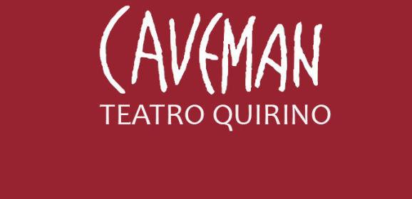 CAVEMAN | TEATRO QUIRINO | 24 OTTOBRE