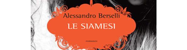 L'INCONTRO – SABATO 12 ALESSANDRO BERSELLI PRESENTA IL LIBRO LE SIAMESI