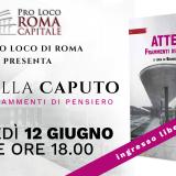 """ATTESA – FRAMMENTI DI PENSIERO"""" BRUNELLA CAPUTO OSPITE DELLA PRO LOCO DI ROMA  IL 12 GIUGNO"""