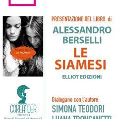 """Letteratura: il 13 Ottobre Alessandro Berselli presenta """"Le Siamesi"""""""