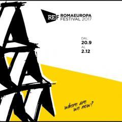 Romaeuropa Festival 2017: tutte le forme dell'arte in una sola città