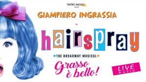 HairSpray Grasso è bello